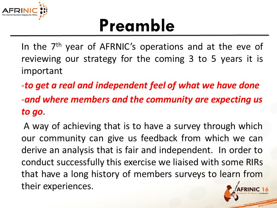 Preamble In the 7th year of AFRNIC's operations and at the eve of reviewing our strategy for the coming 3 to 5 years it is important.