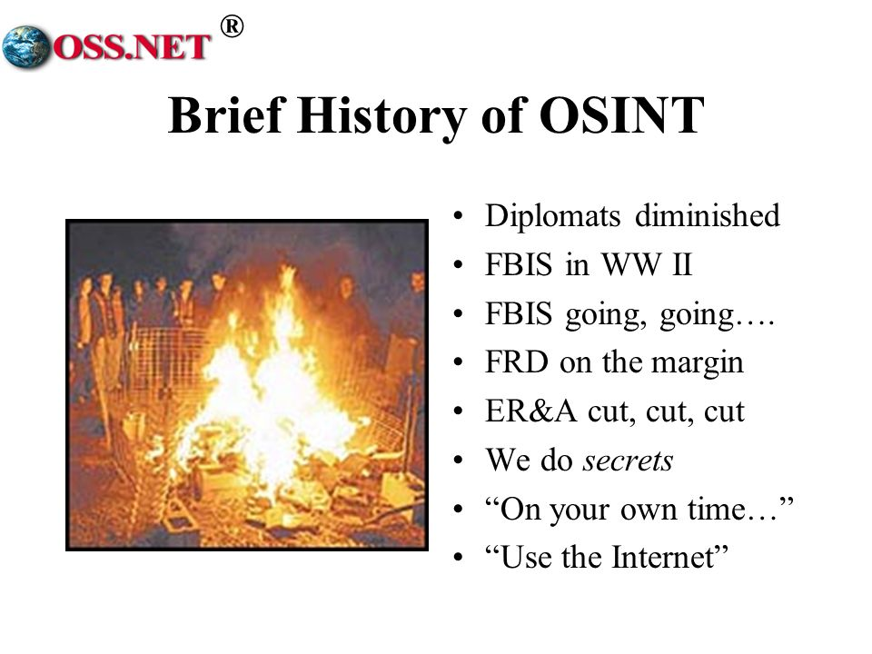 Brief History of OSINT Diplomats diminished FBIS in WW II