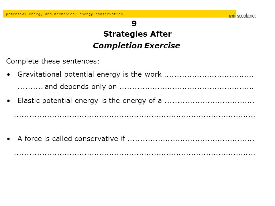 Strategies After 9 Completion Exercise Complete these sentences: