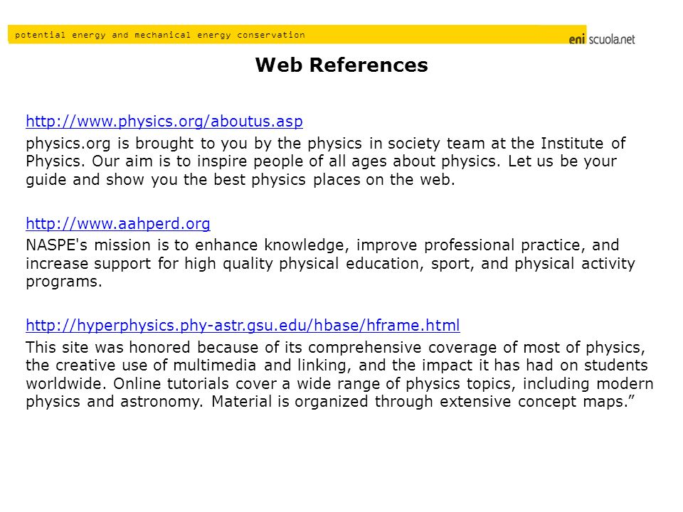 Web References http://www.physics.org/aboutus.asp