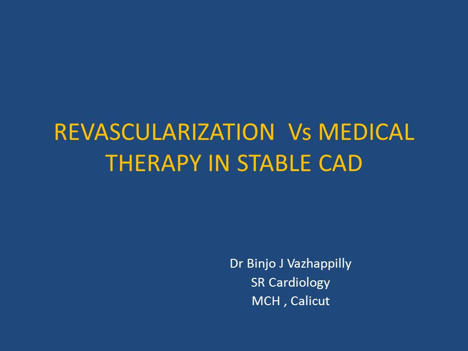 REVASCULARIZATION Vs MEDICAL THERAPY IN STABLE CAD