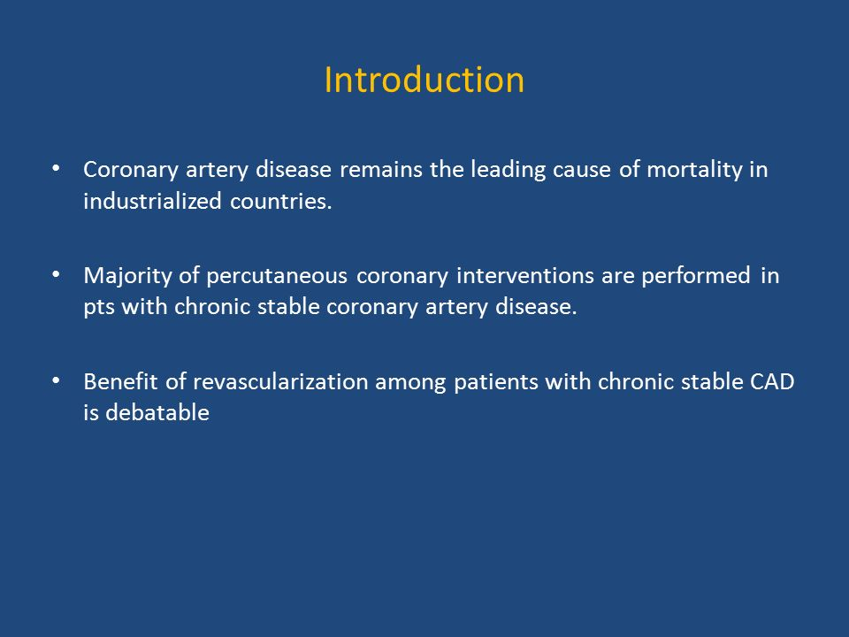 Introduction Coronary artery disease remains the leading cause of mortality in industrialized countries.