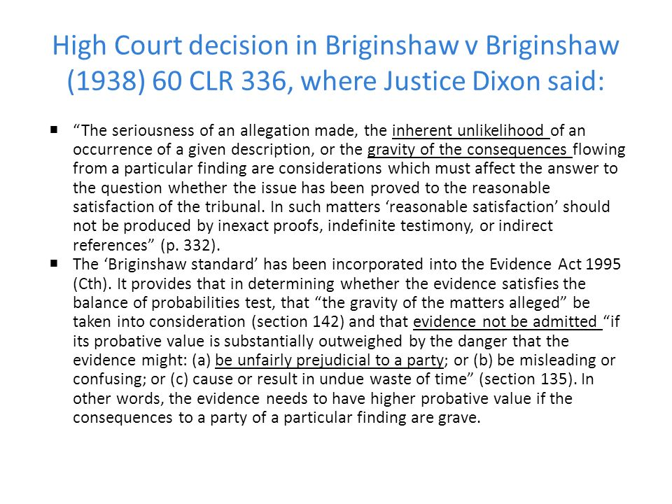 High Court decision in Briginshaw v Briginshaw (1938) 60 CLR 336, where Justice Dixon said: