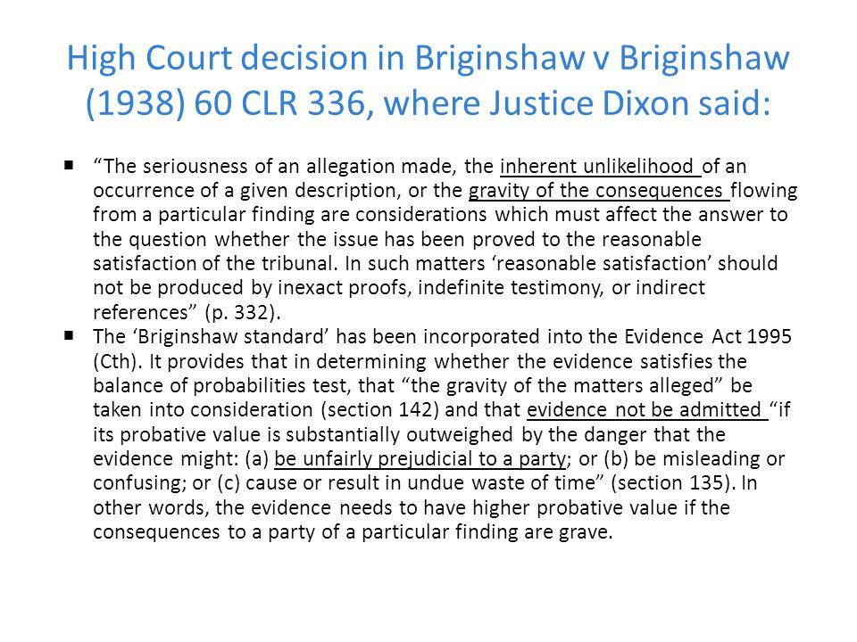 High Court decision in Briginshaw v Briginshaw (1938) 60 CLR 336, where Justice Dixon said: