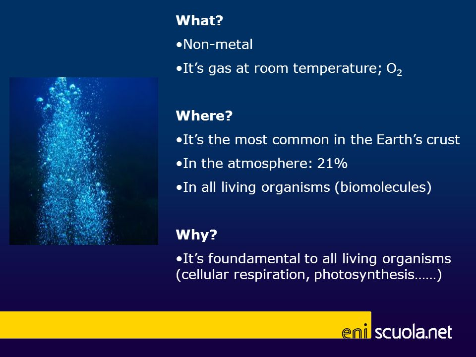 What Non-metal. It's gas at room temperature; O2. Where It's the most common in the Earth's crust.