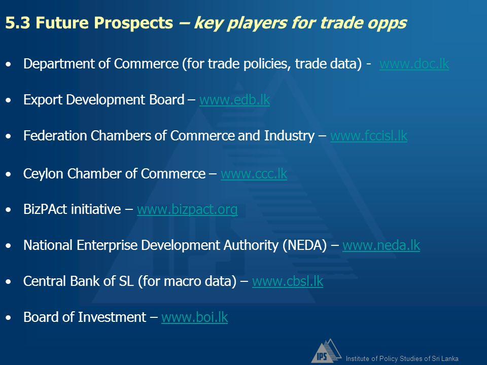 5.3 Future Prospects – key players for trade opps