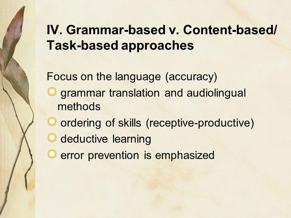 IV. Grammar-based v. Content-based/ Task-based approaches