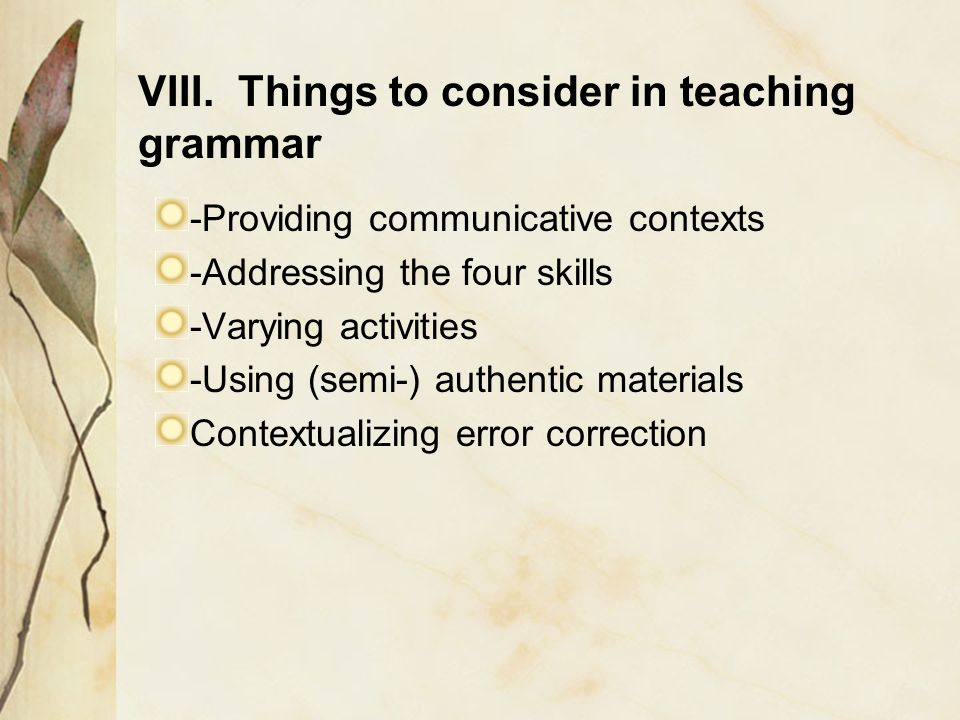 VIII. Things to consider in teaching grammar