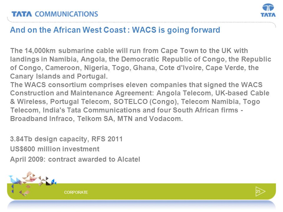 And on the African West Coast : WACS is going forward