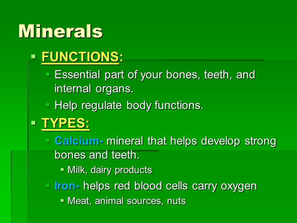 Minerals FUNCTIONS: TYPES:
