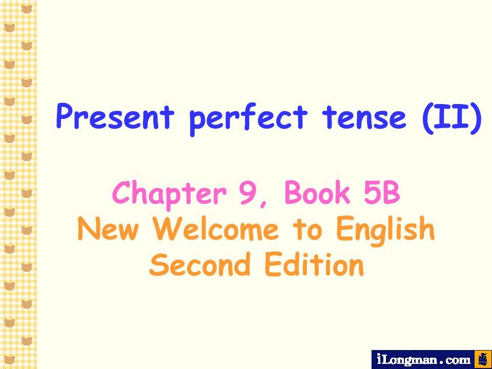 Present perfect tense (II)