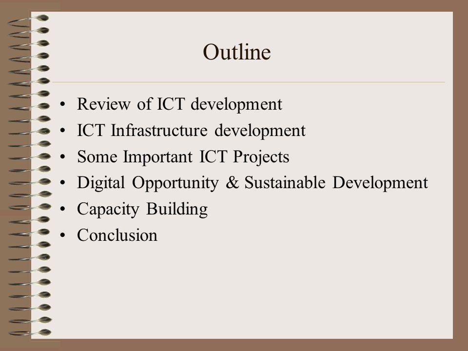 Outline Review of ICT development ICT Infrastructure development