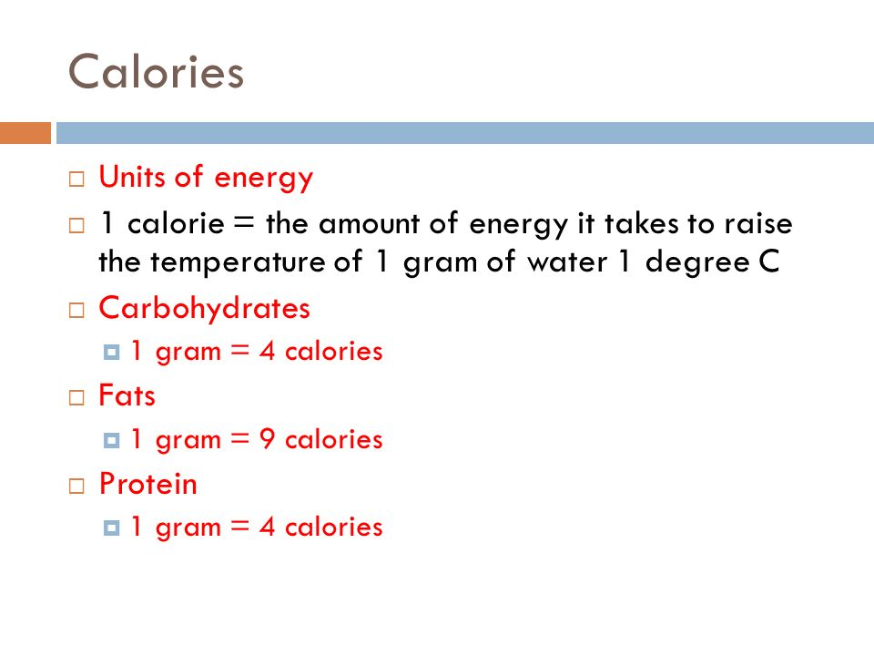 Calories Units of energy