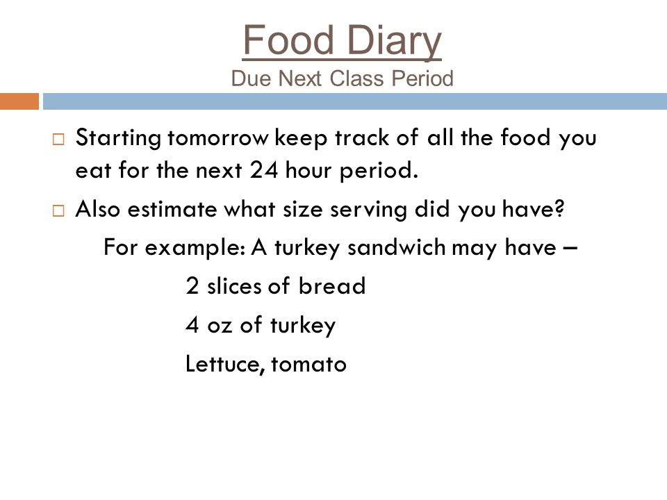 Food Diary Due Next Class Period