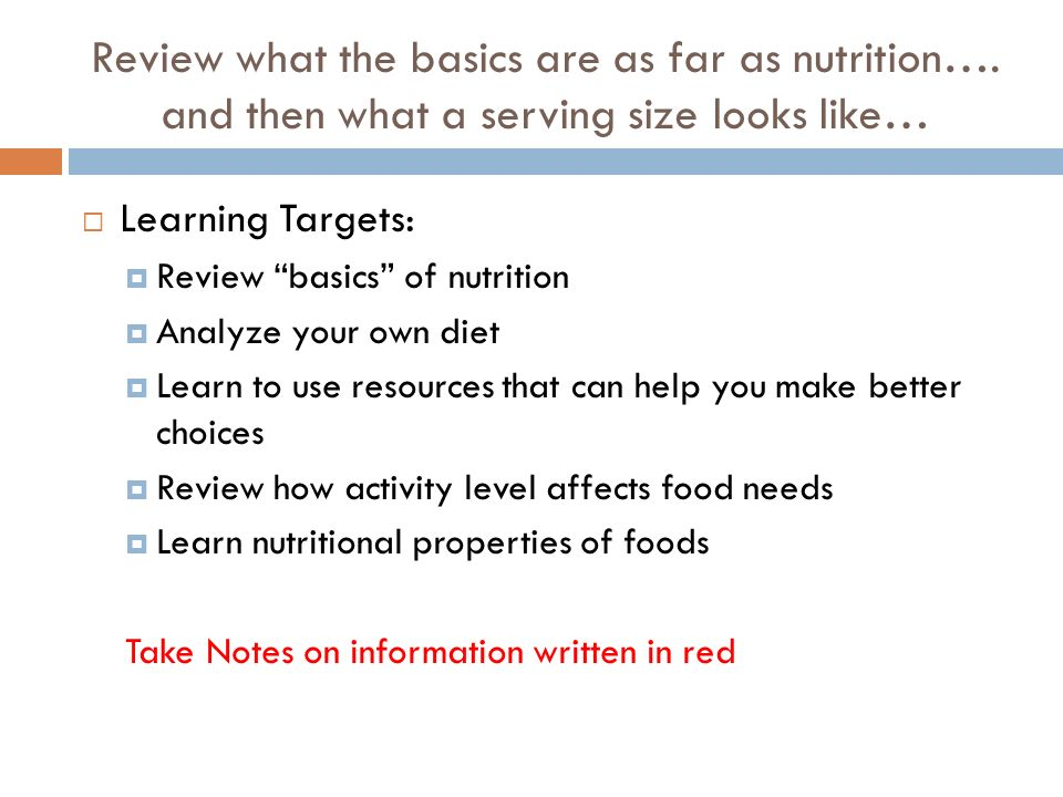 Review what the basics are as far as nutrition…