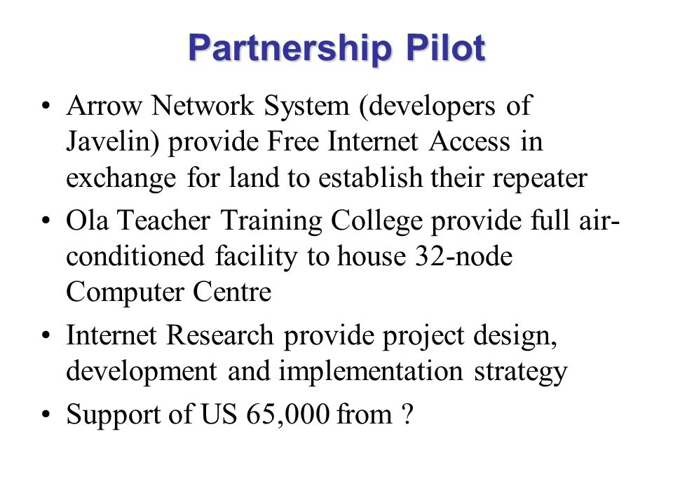 Partnership Pilot Arrow Network System (developers of Javelin) provide Free Internet Access in exchange for land to establish their repeater.