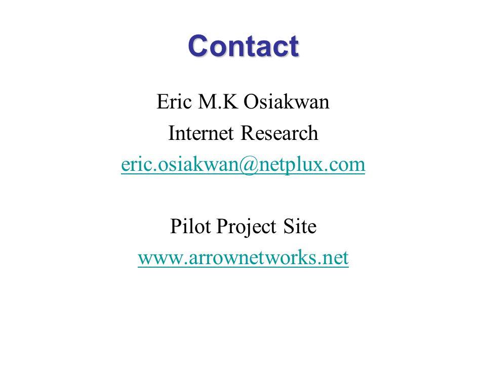 Contact Eric M.K Osiakwan Internet Research eric.osiakwan@netplux.com