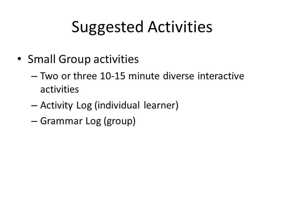 Suggested Activities Small Group activities