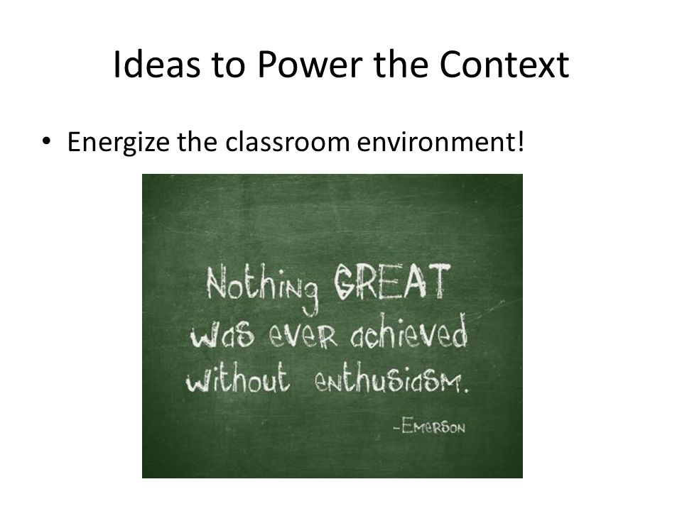 Ideas to Power the Context