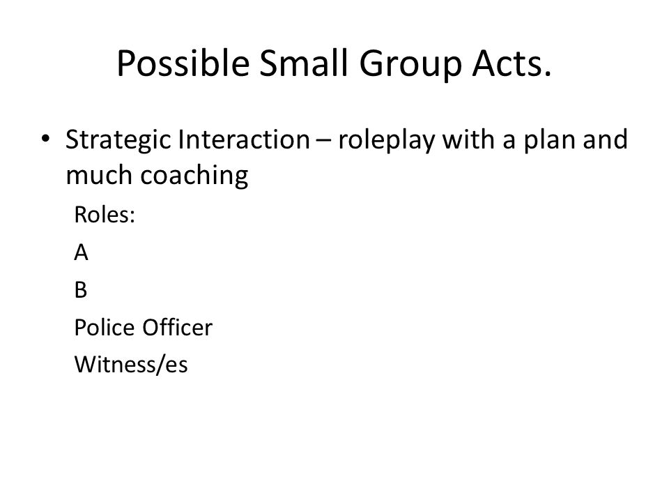 Possible Small Group Acts.