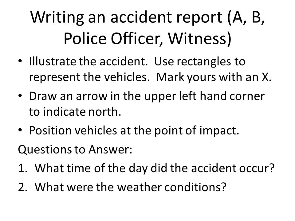 Writing an accident report (A, B, Police Officer, Witness)
