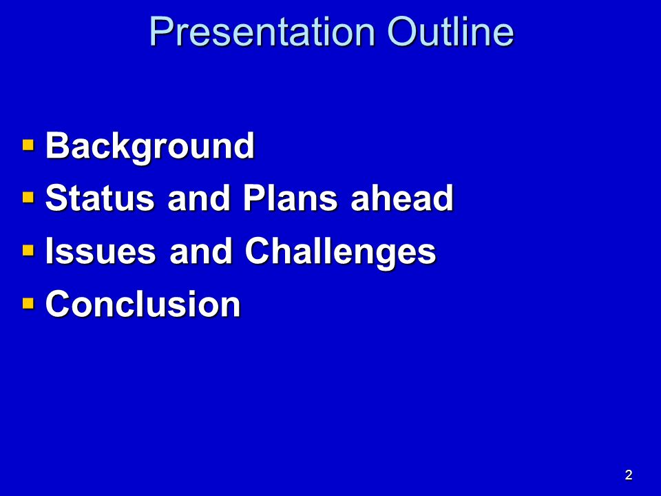 Presentation Outline Background Status and Plans ahead