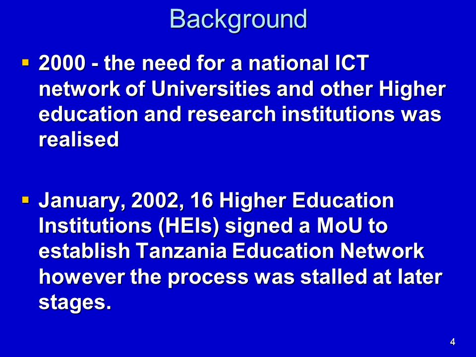 Background 2000 - the need for a national ICT network of Universities and other Higher education and research institutions was realised.
