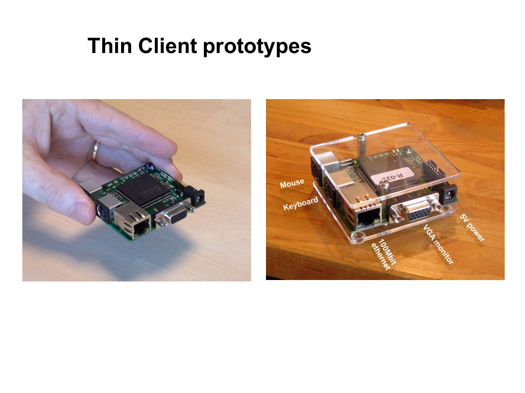 Thin Client prototypes
