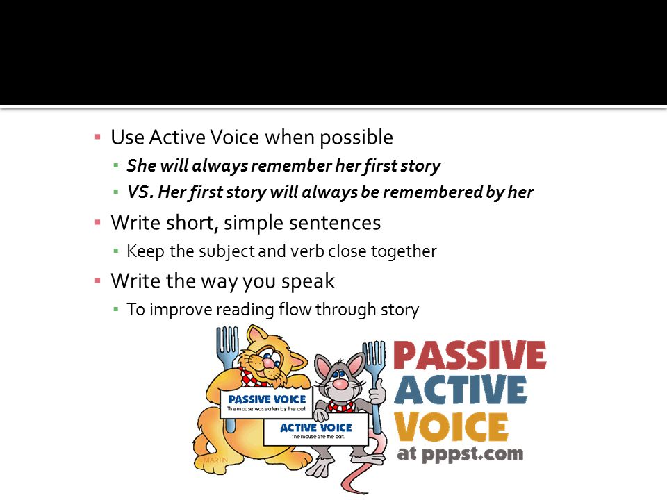 Use Active Voice when possible