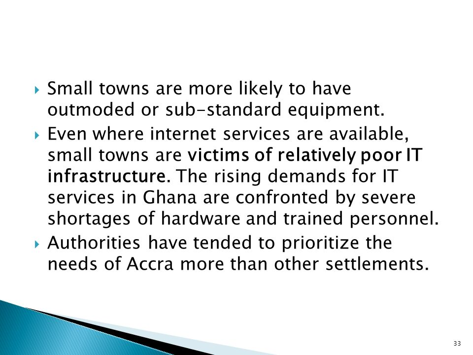 Small towns are more likely to have outmoded or sub-standard equipment.
