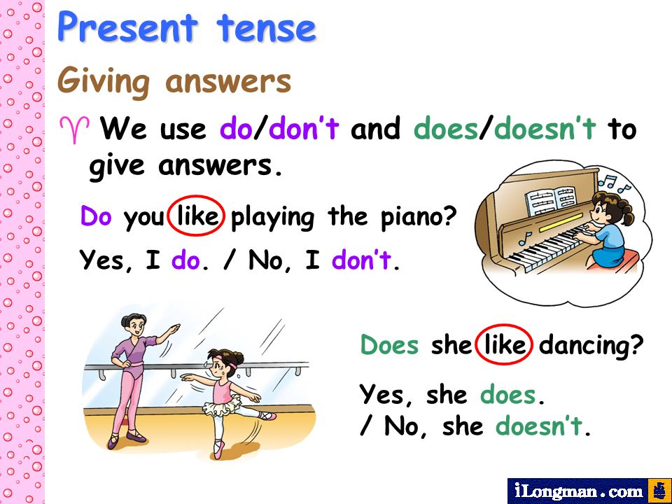 Present tense Giving answers
