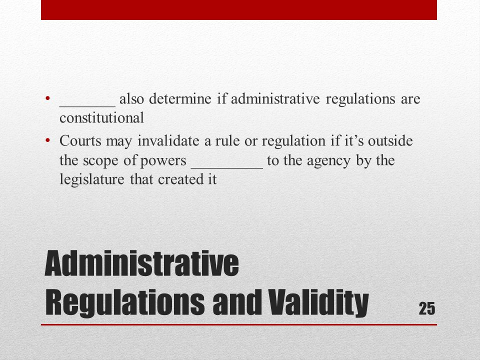 Administrative Regulations and Validity