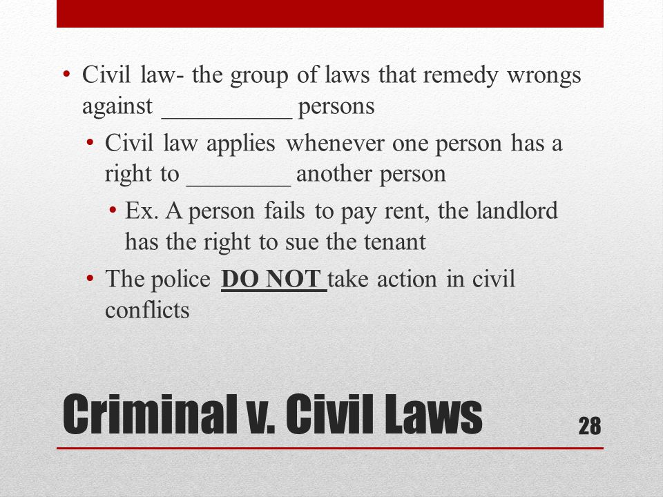 Civil law- the group of laws that remedy wrongs against __________ persons