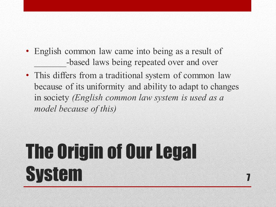 The Origin of Our Legal System