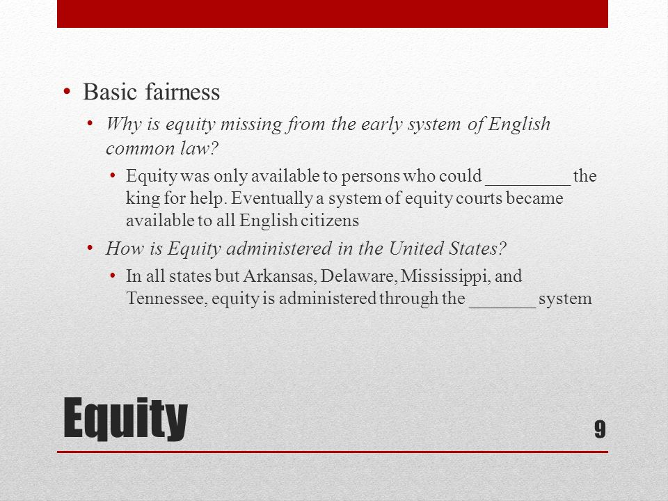 Basic fairness Why is equity missing from the early system of English common law