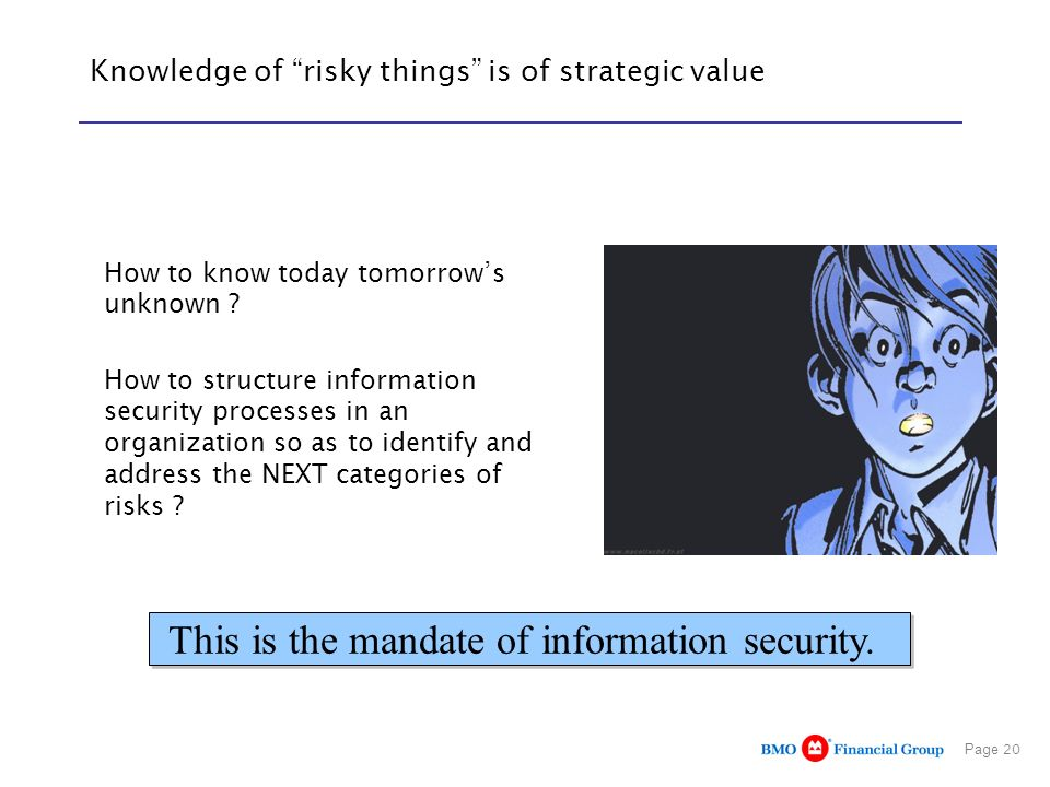 Knowledge of risky things is of strategic value