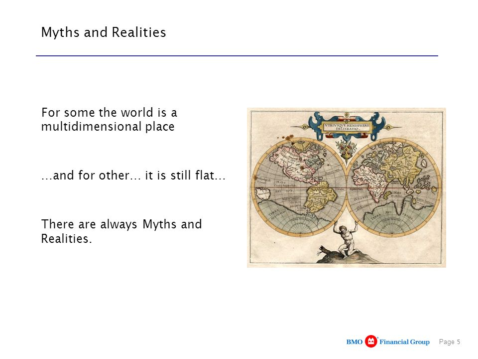 Myths and Realities For some the world is a multidimensional place