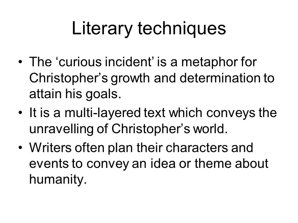 curious incident of the dog in the night time ppt video online  literary techniques the curious incident is a metaphor for christopher s growth and determination to