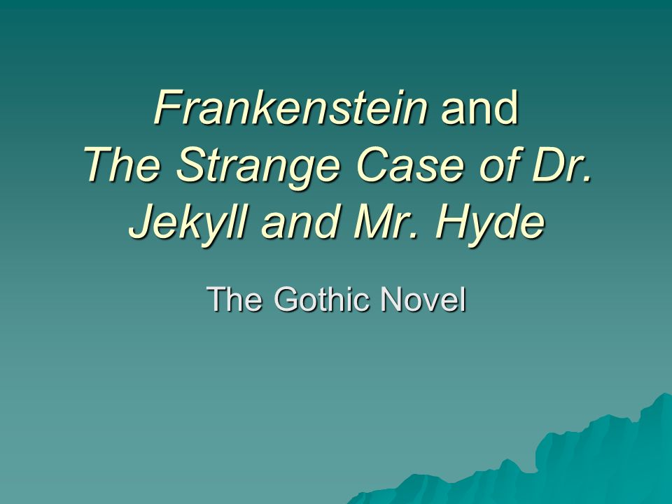 dr jekyll and mr hyde and frankenstein essay Literature 4b essay double trouble: a comparison between frankenstein and the strange case of dr jekyll and mr hyde.