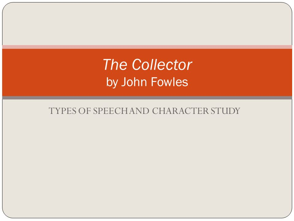 an analysis of the characters in the novel the collector by john fowles