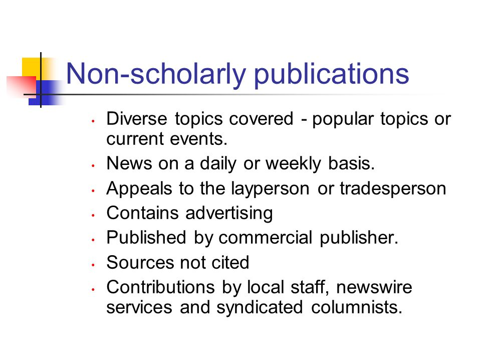 popular scholarly sources Here are the basic things to look for when trying to determine if you're looking at a scholarly or a popular publication.