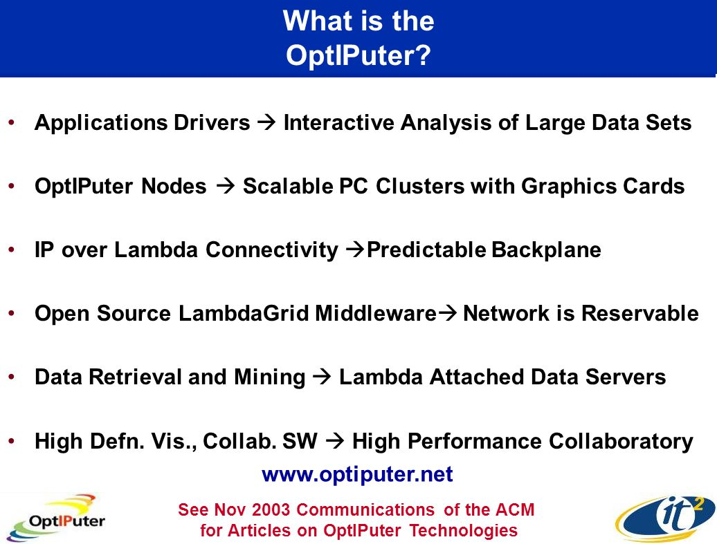 What is the OptIPuter Applications Drivers  Interactive Analysis of Large Data Sets. OptIPuter Nodes  Scalable PC Clusters with Graphics Cards.