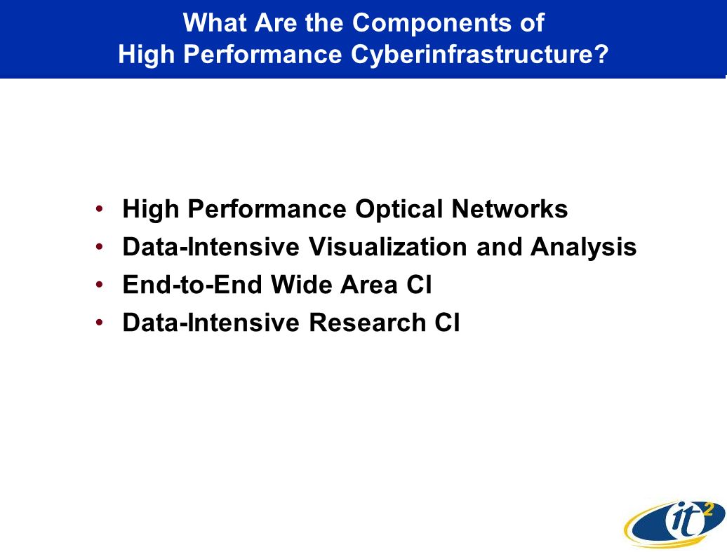 What Are the Components of High Performance Cyberinfrastructure