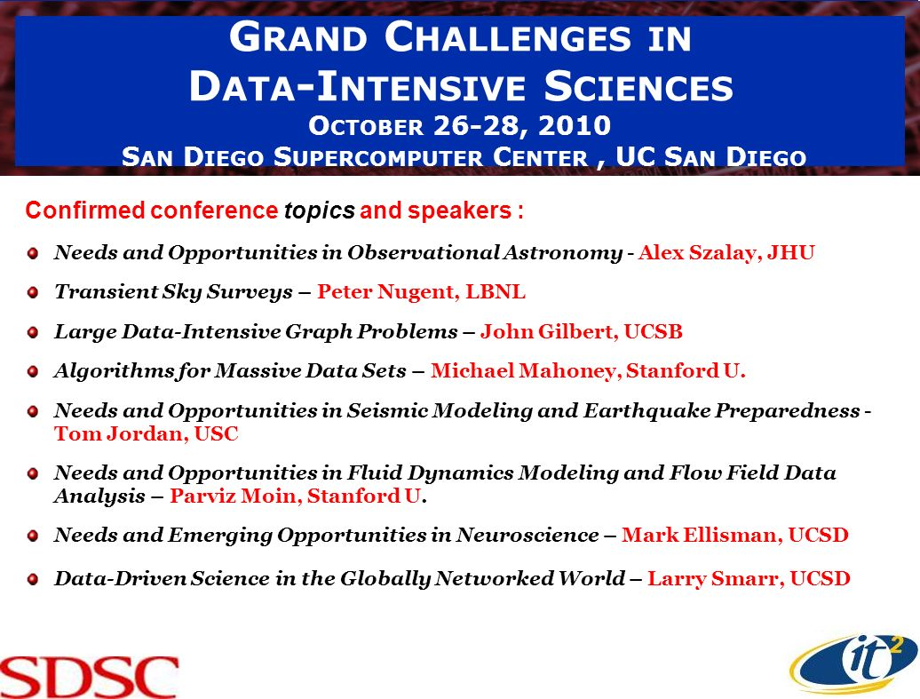 Grand Challenges in Data-Intensive Sciences October 26-28, 2010 San Diego Supercomputer Center , UC San Diego