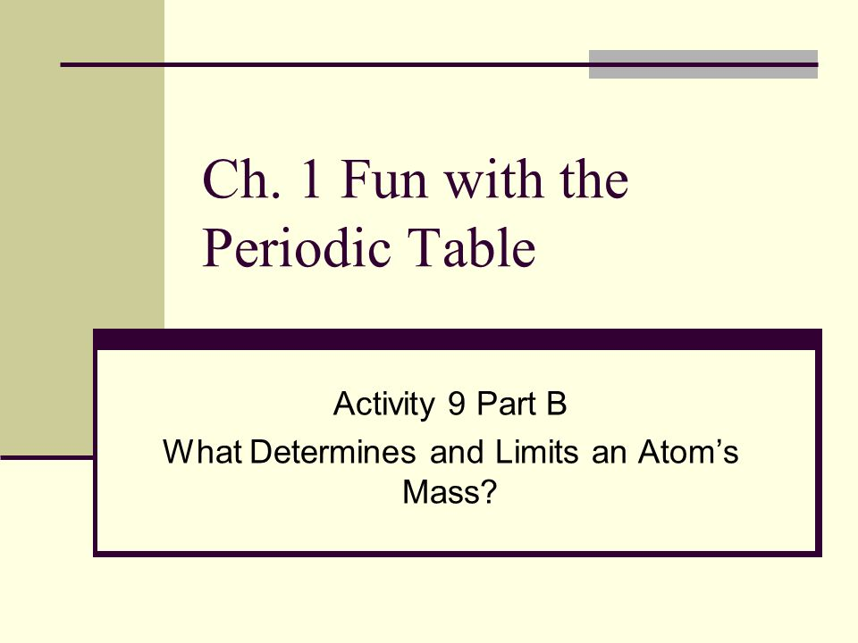 Ch 1 Fun With The Periodic Table Ppt Video Online Download