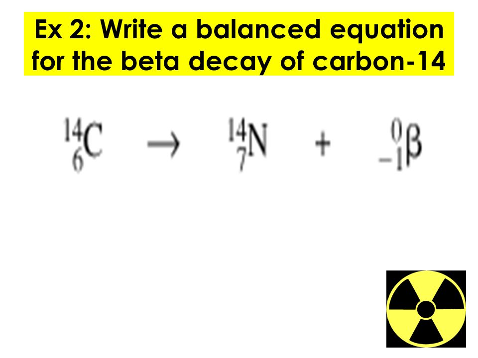 write a nuclear equation for the beta decay of carbon-14 half-life
