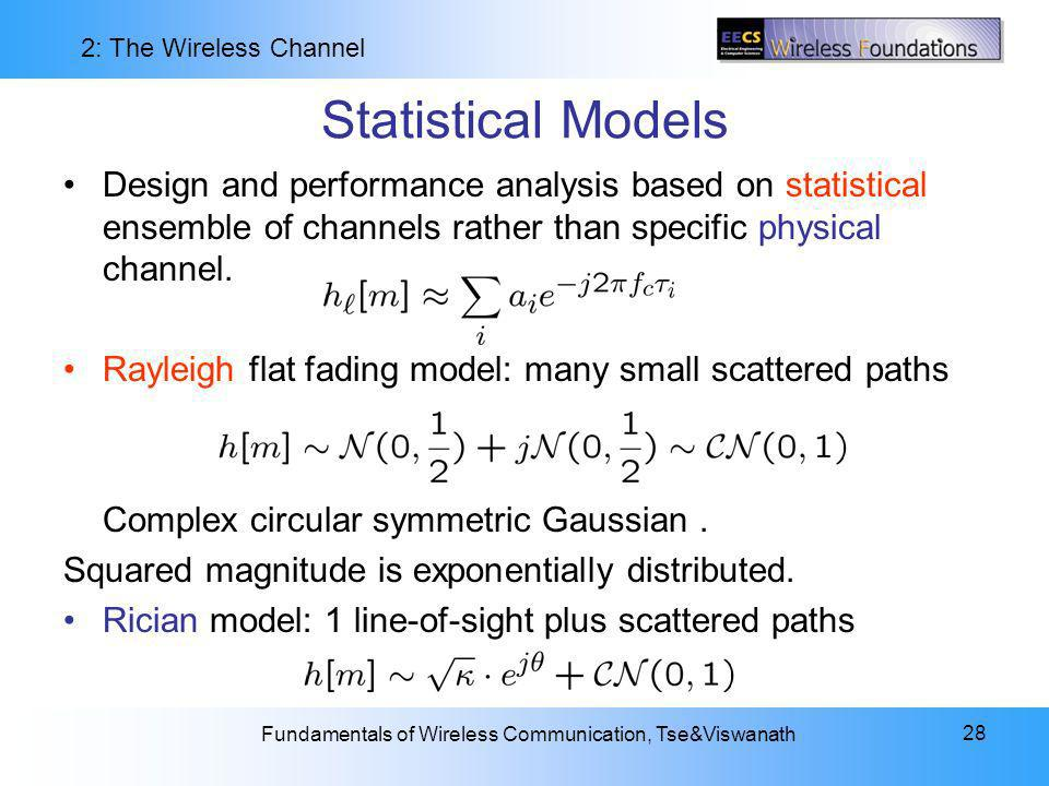 Statistical Models Design and performance analysis based on statistical ensemble of channels rather than specific physical channel.