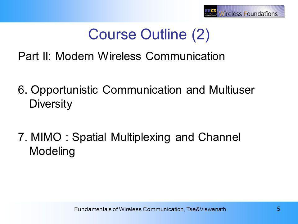 Course Outline (2) Part II: Modern Wireless Communication