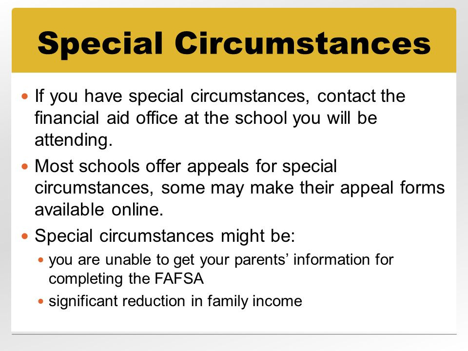 special circumstances Financial aid forms and applications below are the forms that are provided through the usd office of financial aid to use these files, you will need to have acrobat reader software special circumstances appeal.