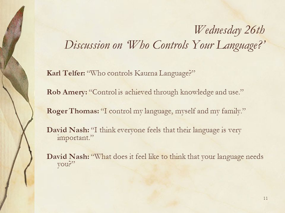 Wednesday 26th Discussion on 'Who Controls Your Language '